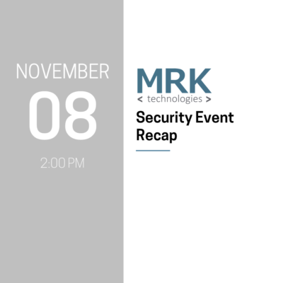 MRK Security Event Recap
